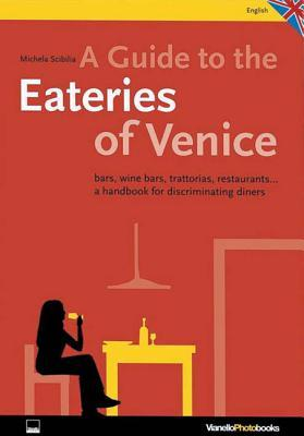 Venice Osterie: Bars, Wine Bars, Trattorias, Restaurants: A Handbook for Discriminating Diners