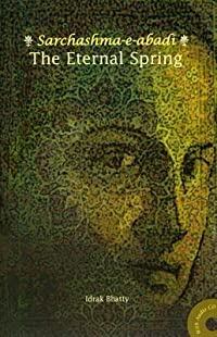 The Eternal Spring: Sarchashma-E-Abadi [With CD (Audio)]