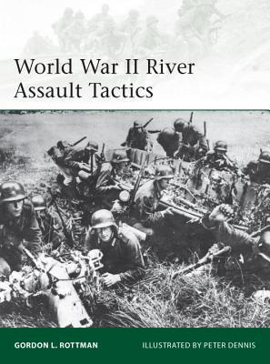 World War II River Assault Tactics (Osprey Elite 195)