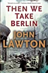 Then We Take Berlin (Joe Wilderness, #1)