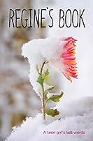 Regine's Book: A Teen Girl's Last Words