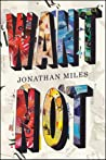 Want Not by Jonathan  Miles