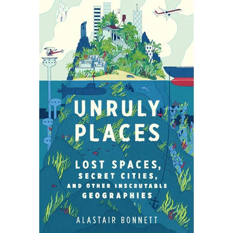 Unruly Places Book Review | Alastair Bonnett | Readers Lane
