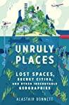 Unruly Places: Lo...