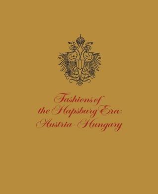 Fashions of the Hapsburg Era Austria Hungary