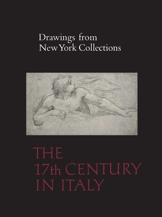 Drawings from New York Collections Vol 2 The Seventeenth Century in Italy