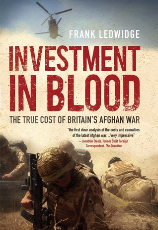 Investment in Blood: The True Cost of Britain's Afghan War