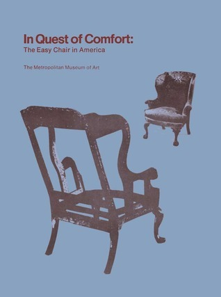 In Quest of Comfort The Easy Chair in America