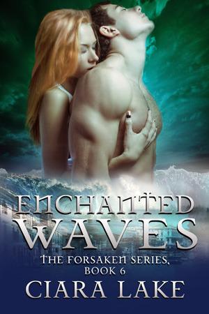 Enchanted Waves (The Forsaken Series, #6)