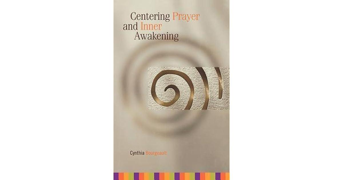 Centering Prayer And Inner Awakening By Cynthia Bourgeault