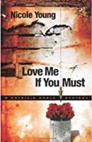 Love Me If You Must (Patricia Amble, #1)