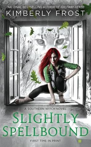 Slightly Spellbound by Kimberly Frost