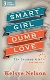Smart Girl, Dumb Love (The Breakup Girl, #1)