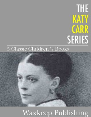 Complete Katy Did Series - Masterpiece by Susan Coolidge (5 Books in a single file)