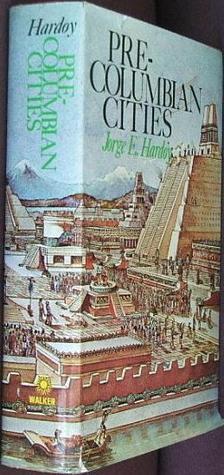 Pre-Columbian Cities by Jorge Enrique Hardoy