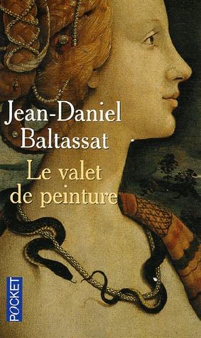 Le valet de peinture - Jean-Daniel Baltassat