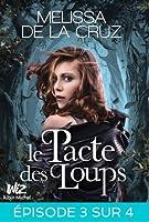 Le Pacte des Loups, Episode 3 (Le Pacte des Loups, #3)