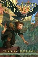 Il Ragazzo e il Falco (Trilogia di Tormay, #1)