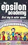 The Epsilon Academy: First Day in Outer Space