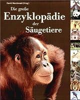 Die große Enzyklopädie der Säugetiere