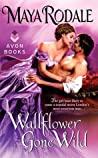 Wallflower Gone Wild (Bad Boys & Wallflowers, #2)