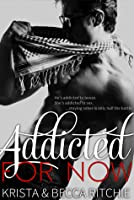 Addicted for Now (Addicted, #3)
