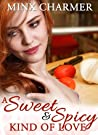 A Sweet and Spicy Kind of Love by Minx Charmer