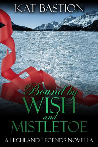 Bound by Wish and Mistletoe (Highland Legends, #1.5)