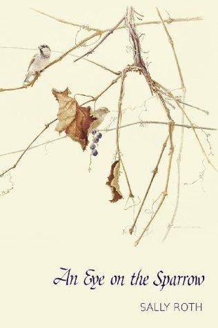 An Eye on the Sparrow: The Bird Lover's Bible