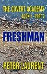 Freshman (The Covert Academy Book 1 Part 2)
