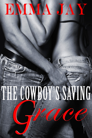The Cowboy's Saving Grace (Taming the Cowboy, #2) - Emma Jay