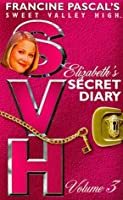 Elizabeth's Secret Diary, Volume 3 (Sweet Valley High Special Edition)