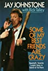 Some of My Best Friends Are Crazy: Baseball's Favorite Lunatic Goes in Search of His Peers