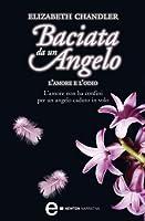 L'amore e l'odio (Baciata da un angelo, #5)