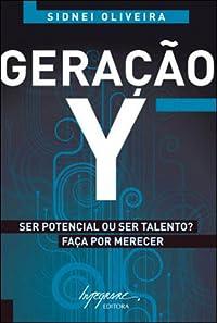 Geração Y - Ser potencial ou ser talento? Faça por merecer