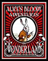 Alice's Bloody Adventures in Wonderland