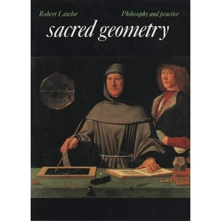 Sacred Geometry: Philosophy and Practice by Robert Lawlor