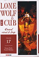 Lone Wolf and Cub, tome 17. Quand vient le loup
