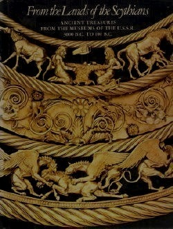 From the Lands of the Scythians - Ancient Treasures From the Museums of the U.S.S.R.  3000 B.C.-100 B