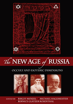 The New Age of Russia Occult and Esoter