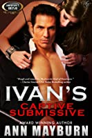 Ivan's Captive Submissive (Submissive's Wish, #1)