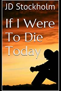 If I Were to Die Today