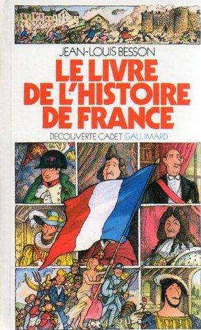 Le Livre De L Histoire De France By Jean Louis Besson