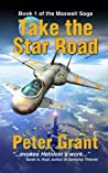 Take the Star Road (The Maxwell Saga, #1)