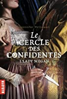 Lady Megan (Le cercle des confidentes, #1)