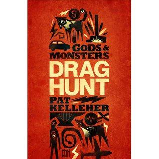 Cover of the novella, Gods and Monsters: Drag Hunt by Pat Kelleher