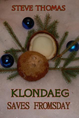 Klondaeg Saves Fromsday (Klondaeg #1.5)