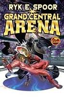Grand Central Arena  (Grand Central Arena, #1)
