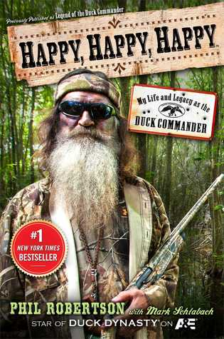 Happy, Happy, Happy: My Life and Legacy as the Duck Commander