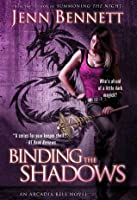 Binding the Shadows (Arcadia Bell, #3)